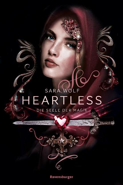 Heartless, Band 3: Die Seele der Magie - Sara Wolf