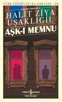 Ask-i Memnu - Halit Ziya Usakligil