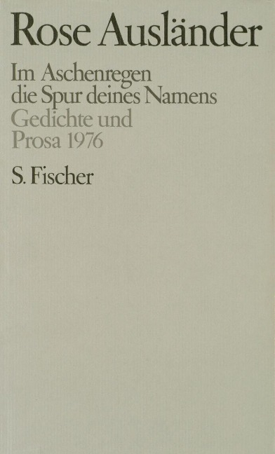 Gesammelte Werke IV. Im Aschenregen / die Spur deines Namens - Rose Ausländer