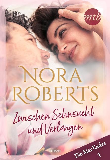 Zwischen Sehnsucht und Verlangen - Nora Roberts