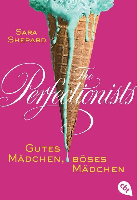 The Perfectionists - Gutes Mädchen, böses Mädchen - Sara Shepard