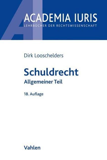 Schuldrecht Allgemeiner Teil - Dirk Looschelders