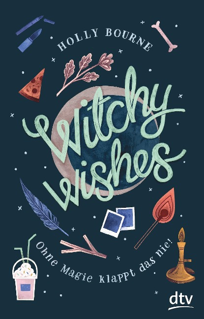 Witchy Wishes - Ohne Magie klappt das nie - Holly Bourne