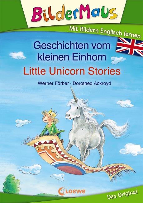 Bildermaus - Mit Bildern Englisch lernen - Geschichten vom kleinen Einhorn - Little Unicorn Stories - Werner Färber