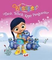 Wissper - Ufacik Tefecik Kayip Penguenler - Neudert, Paul Petersen
