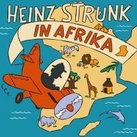 Heinz Strunk in Afrika - Heinz Strunk