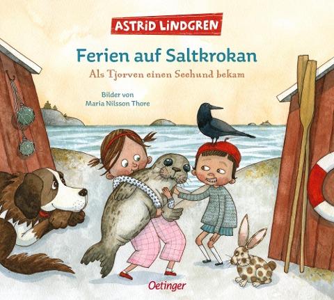Ferien auf Saltkrokan. Als Tjorven einen Seehund bekam - Astrid Lindgren