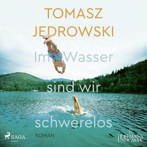 Im Wasser sind wir schwerelos - Tomasz Jedrowski