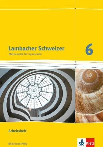Lambacher Schweizer. 6. Schuljahr. Arbeitsheft plus Lösungsheft. Neubearbeitung. Rheinland-Pfalz -