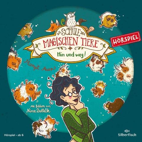 Die Schule der magischen Tiere - Hörspiele 10: Hin und weg! Das Hörspiel - Margit Auer