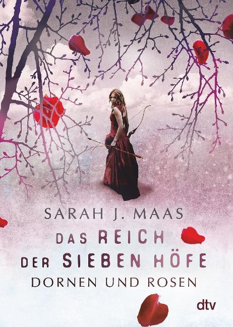 Das Reich der sieben Höfe 1 - Dornen und Rosen - Sarah J. Maas