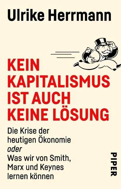 Kein Kapitalismus ist auch keine Lösung - Ulrike Herrmann