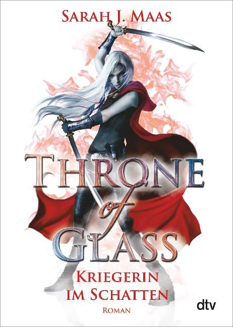 Throne of Glass 2 - Kriegerin im Schatten - Sarah J. Maas