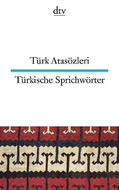 Türkische Sprichwörter - Türk Atasözleri