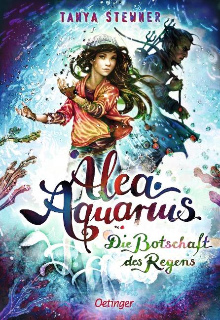 Alea Aquarius 05. Die Botschaft des Regens - Tanya Stewner