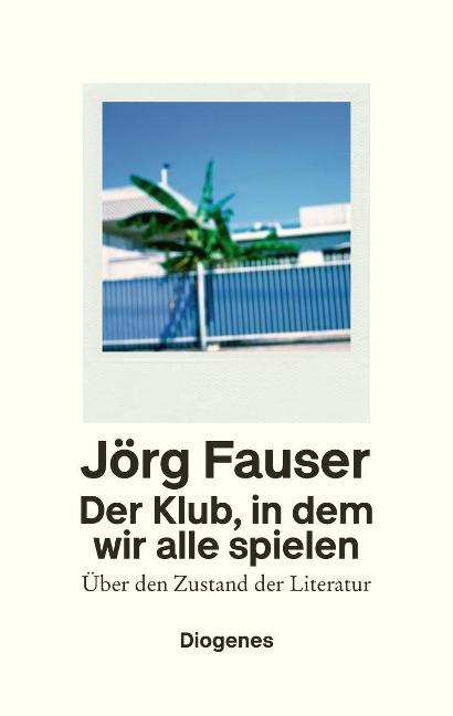 Der Klub, in dem wir alle spielen - Jörg Fauser