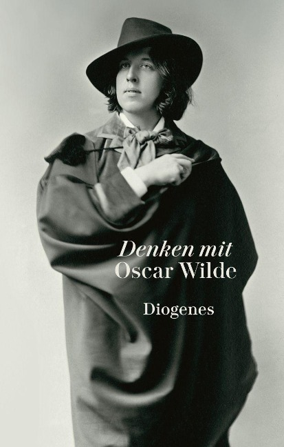 Denken mit Oscar Wilde - Oscar Wilde