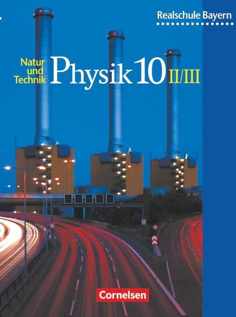 Physik für bayerische Realschulen 10. Schülerbuch. Neuausgabe - Christian Hörter