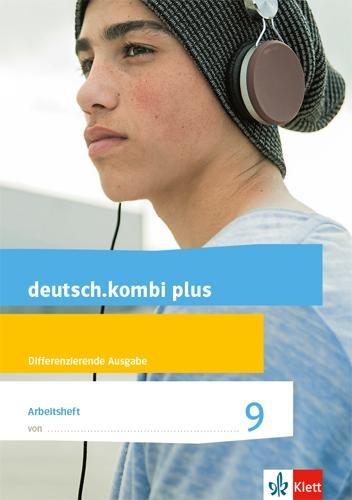 deutsch.kombi plus 9. Arbeitsheft mit Lösungsteil Klasse 9. Differenzierende Allgemeine Ausgabe -