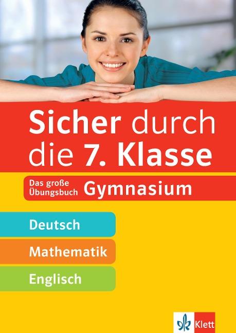 Sicher durch die 7. Klasse - Deutsch, Mathematik, Englisch -
