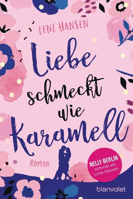 Liebe schmeckt wie Karamell - Lene Hansen