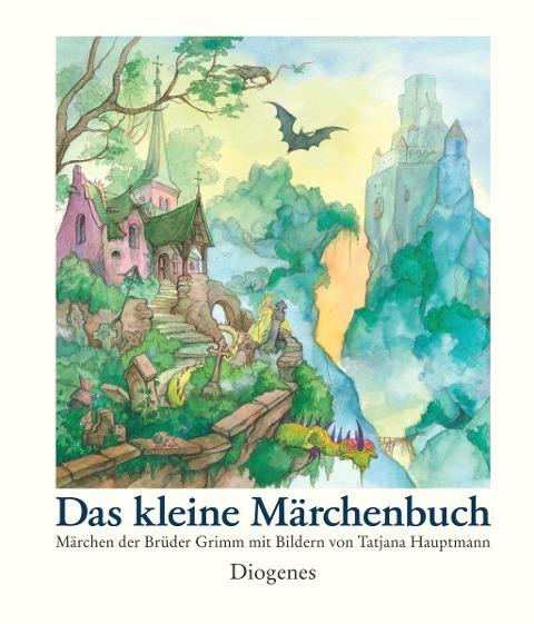 Das kleine Märchenbuch - Tatjana Hauptmann
