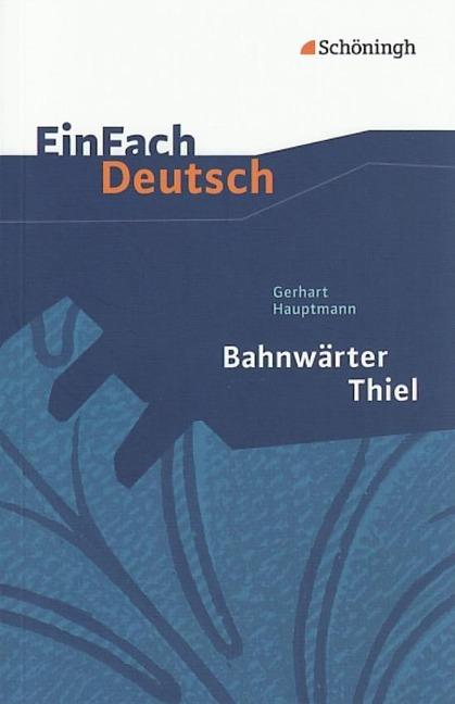 Bahnwärter Thiel. EinFach Deutsch Textausgaben - Gerhart Hauptmann