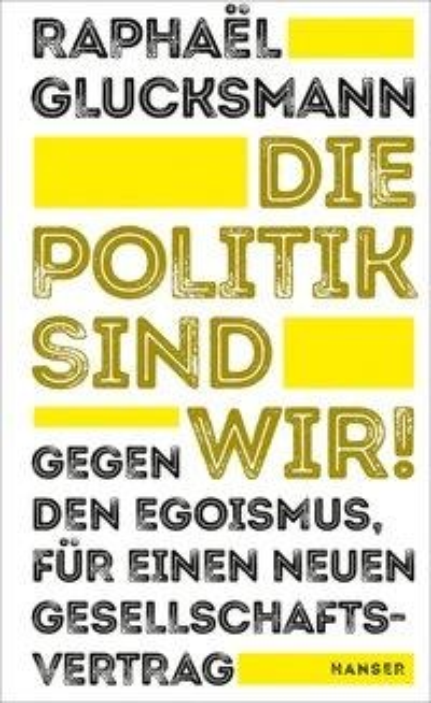 Die Politik sind wir! - Raphaël Glucksmann