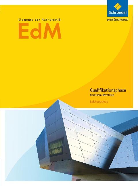 Elemente der Mathematik. Qualifikationsphase Leistungskurs: Schülerband. Sekundarstufe 2. Nordrhein-Westfalen -