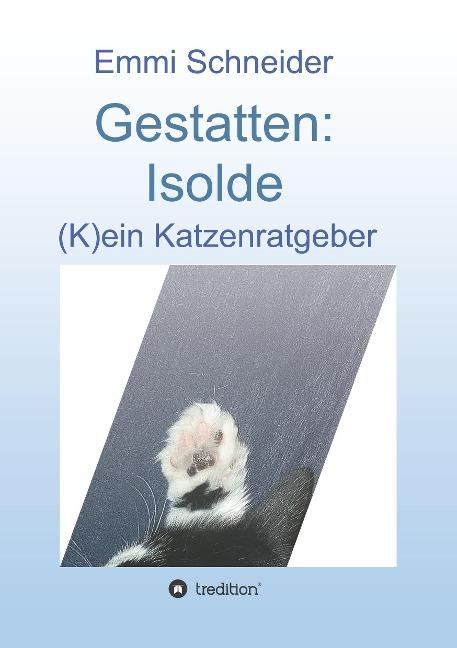 Gestatten: Isolde - Emmi Schneider