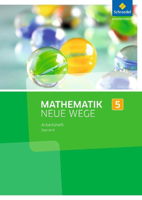 Mathematik Neue Wege SI 5. Arbeitsheft. Saarland -